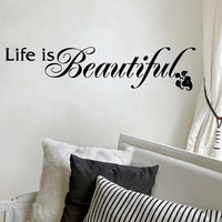"Life Is Beautiful Quote Wall Decal 7""h X 30""w"
