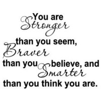 Amazon.com: YOU ARE STRONGER THAN YOU SEEM, BRAVER THAN YOU BELIEVE, AND SMARTER THAN YOU THINK: Home & Kitchen