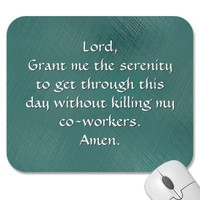 Funny Serenity Prayer Mouse Pads from Zazzle.com