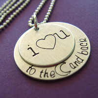 I Love You To the Moon and Back Necklace - hand stamped in aluminum, copper or brass