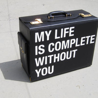 My Life Is Complete Without You - hand painted leather suitcase