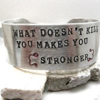 What Doesn&#x27;t Kill You Makes You Stronger Custom Quote Aluminum Bracelet, approx 1 inch wide, customizable, please read listing, 10 word max