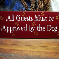 All Guests Must be Approved by the Dog  Wood Wall Sign Painted Primitive Plaque Burgundy