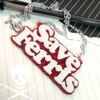 SAVE FERRIS - Ferris Bueller&#x27;s Day Off Laser Cut Acrylic Necklace White Lettering and Red Glitter Background