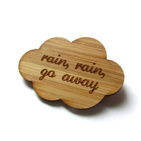 Rain Rain Go Away - Bamboo - Wood Brooch - Wood Pin - Laser Cut