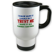 Trust Me -- All Under Control Coffee Mugs from Zazzle.com