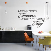 Vinyl Wall Decal Art Sticker - We create our tomorrows - Large size Sayings Wall Letters (182)