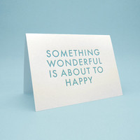 Funny Card w/ Envelope. 5x7 letterpress style. Something Wonderful