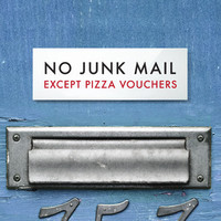 Funny Letterbox Sign. No Junk Mail Except Pizza Vouchers