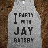 I Party With Jay Gatsby (Vintage Tank) - College Is For Your mom