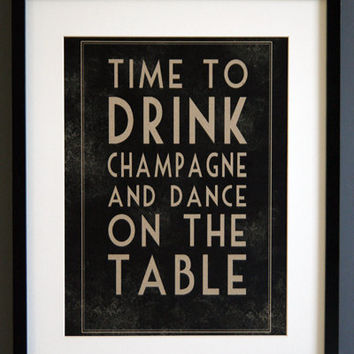 Art Print - Time to drink Champagne and dance on the table