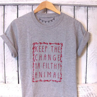 FREE SHIPPING- Keep the Change You Filthy Animal, Hipster Shirt, Christmas shirt, Home Alone Shirt (women, teen girls)
