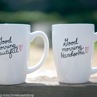His &amp; Hers Coffee Mugs &quot;Good Morning Beautiful&quot; and &quot;Good Morning Handsome&quot;