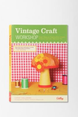 UrbanOutfitters.com > Vintage Craft Workshop By Cathy Callahan