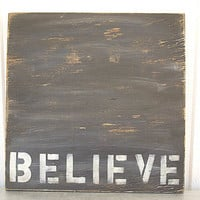 Cottage Chic - Wood Sign - Believe - 12x12 - Rustic