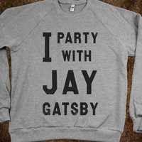 I Party With Jay Gatsby (Vintage Sweater) - College Is For Your mom