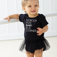Nobody Puts Baby In A Corner - Tutu Baby Bodysuit - FREE SHIPPING