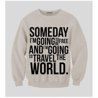 Pre-Order Someday I Am Going To Change The World Sweatshirt