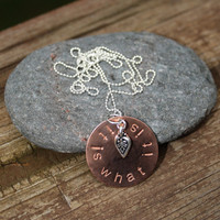 It Is What It Is Hand Stamped Copper Pendant