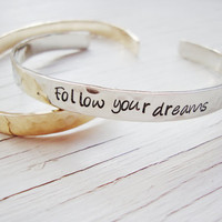 Silver hammered follow your dreams shiny cuff Inspiration