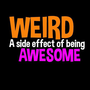 WEIRD AWESOME Unisex Tees and Pull Over Hoodies | Lovebian Designs