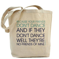 Your Friends Don&#x27;t Dance - Safety Dance - Canvas Tote Bag - Classic Shopper - FREE SHIPPING