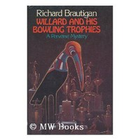 Willard and His Bowling Trophies: Richard Brautigan: 9780671220655: Amazon.com: Books