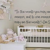 To the world you may be one person, But...Dr Seuss Custom Vinyl Wall Decal
