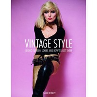 Vintage Style: 25 Iconic Fashion Looks and How to Get Them: Amazon.co.uk: Sarah Kennedy: Books