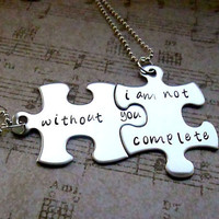 With out you I am not complete Hand Stamped stainless steel Puzzle Piece couples necklaces his and hers necklace  set
