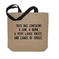 This Bag Contains A Gun, A Bomb... Funny Cotton Canvas Tote - Eco Friendly in Natural / Black