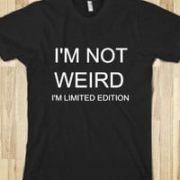i'm not weird - Rock'in Creativitee