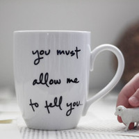 SALE - Slight Misprint Mug - Mr. Darcy Proposal- Jane Austen