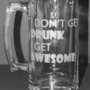 I don&#x27;t get drunk I get awesome, Beer Mug, Beer glass, etched glass, Custom Etched glass, Guy gift, man Cave, By Otrengraving on Etsy