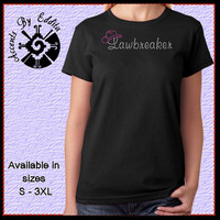 Rhinestone Cowgirl Lawbreaker Womens T Shirt or Tank in Sizes S - 3XL perfect for Bachelorette Party