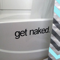 Get naked. - Vinyl Wall Art - same color only
