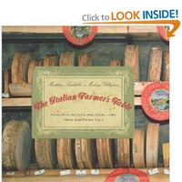 The Italian Farmer's Table: Authentic Recipes and Local Lore from Northern Italy [Paperback]