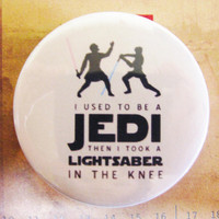 "i used to be a JEDI then i took a LIGHTSABER in the knee  (Retro Starwars) - 1.75"" Badge / Pinback Button"