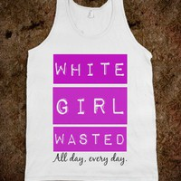 White Girl Wasted (Purple) - Righteous