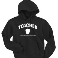 Adult Hoodie / Teacher the hardest job you'll ever love