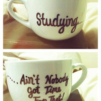 Studying...Ain&#x27;t Nobody Got Time For That Personalized Mug