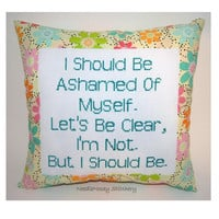 Funny Cross Stitch Pillow, Yellow Floral Pillow, Ashamed Quote