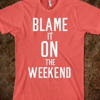 Blame It On the Weekend (Dark) - xpress