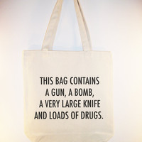 Gun Bomb Knife &amp; Drugs quote on Canvas tote with by Whimsybags
