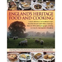 England's Heritage Food and Cooking: A classic collection of 160 traditional recipes from this rich and varied culinary landscape, shown in 750 beautiful ... easy step-by-step sequences throughout [Paperback]