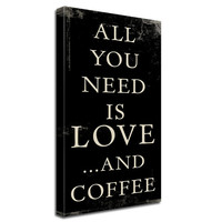 All you need is LOVE AND COFFEE! Wall Art for your home or office!
