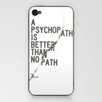 Psychopath Phone Skin by wordboner | Society6