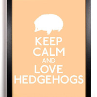 Keep Calm and Love Hedgehogs 8 x 10 Print Buy 2 by KeepCalmArsenal