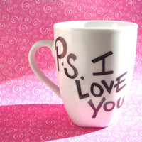 P.S. I Love You Coffee Mug ((Hand Drawn Design))