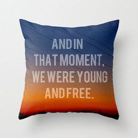 And In That Moment, We Were Young And Free Throw Pillow by Josrick | Society6